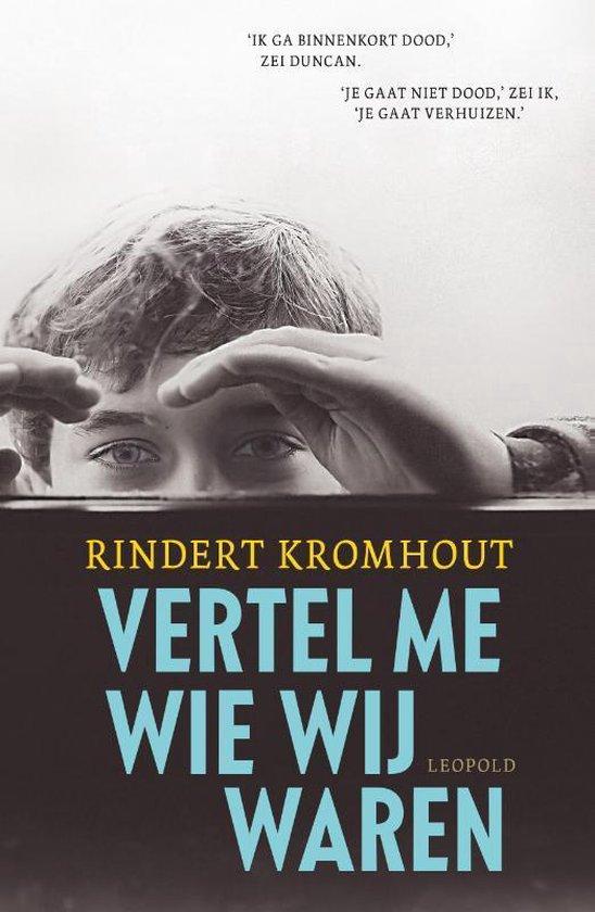 Vertel me wie wij waren - Rindert Kromhout  