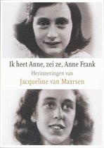Ik heet Anne,zei ze, Anne Frank
