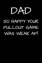DAD So Happy Your Pullout Game Was Weak AF!