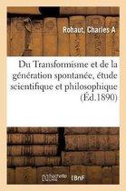 Du Transformisme Et de la G n ration Spontan e, tude Scientifique Et Philosophique