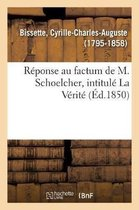 Reponse au factum de M. Schoelcher, intitule La Verite