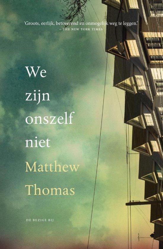 We zijn onszelf niet - Matthew Thomas |