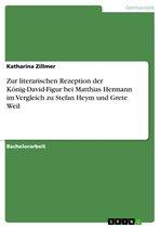 Omslag Zur literarischen Rezeption der König-David-Figur bei Matthias Hermann im Vergleich zu Stefan Heym und Grete Weil