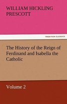 The History of the Reign of Ferdinand and Isabella the Catholic - Volume 2