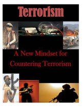 A New Mindset for Countering Terrorism