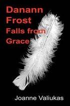 Danann Frost Falls from Grace