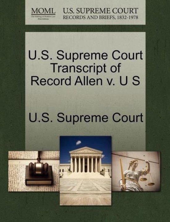 U.S. Supreme Court Transcript of Record Allen V. U S
