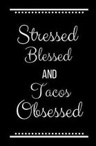 Stressed Blessed Tacos Obsessed