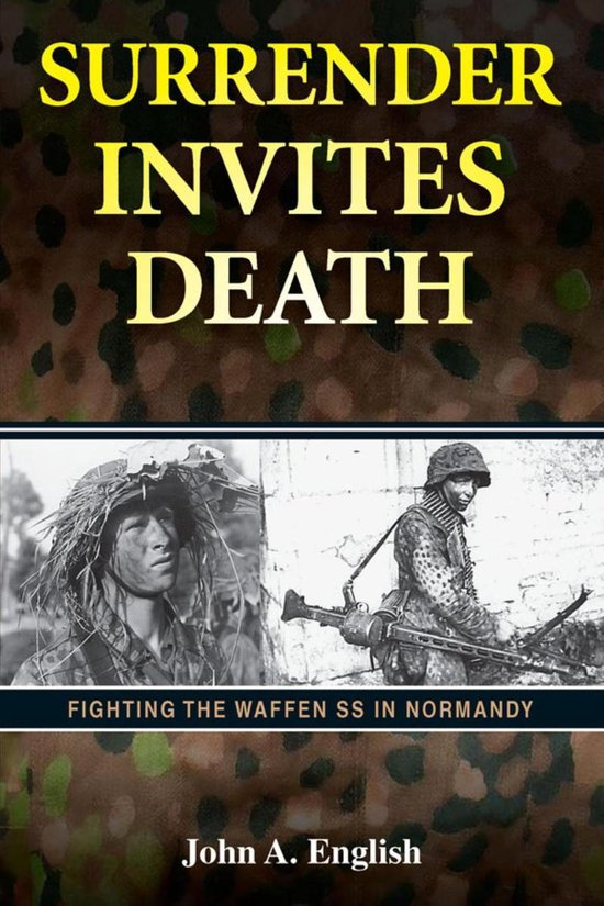 Surrender Invites Death: Fighting the Waffen SS in Normandy