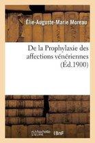 de la Prophylaxie Des Affections Veneriennes