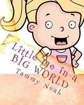 Boek cover Little me in a BIG WORLD van Tammy Noah