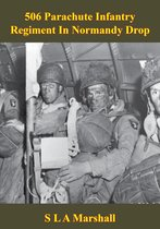 506 Parachute Infantry Regiment In Normandy Drop [Illustrated Edition]