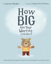 How Big are Your Worries Little Bear?