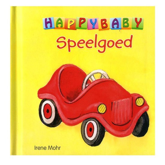 Happy Baby Speelgoed- Kinderboek - Hardcover - 13 x 13 x 2cm - Irene Mohr |