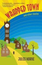 Wrapped Town and Other Stories