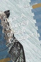 Tupi - A Journey of Self Discovery