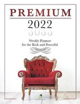 Premium 2022 Weekly Planner for the Rich and Powerful