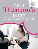 This Momma's Busy Planner with To Do List
