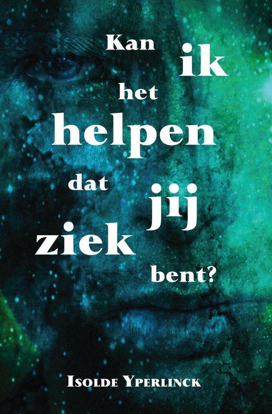 Kan ik het helpen dat jij ziek bent? - Isolde Yperlinck   Fthsonline.com