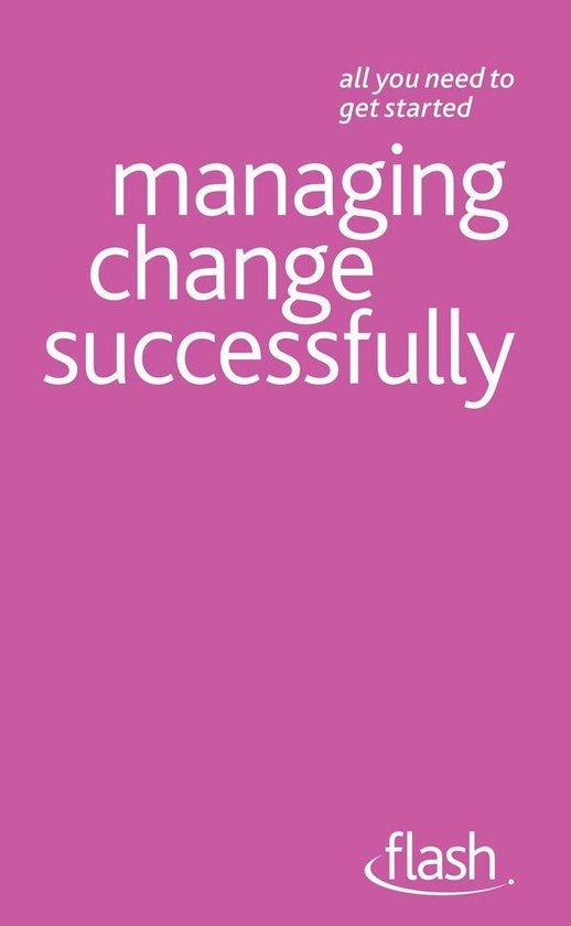 Managing Change Successfully: Flash