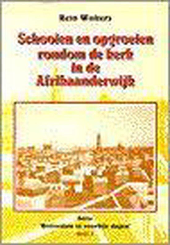 SCHOOIEN EN OPGROEIEN AFRIKAANDERWIJK - R. Wolters |