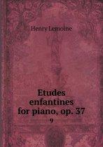 Etudes Enfantines for Piano, Op. 37 9
