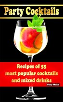 Party Cocktails, Recipes of 55 most popular cocktails and mixed drinks