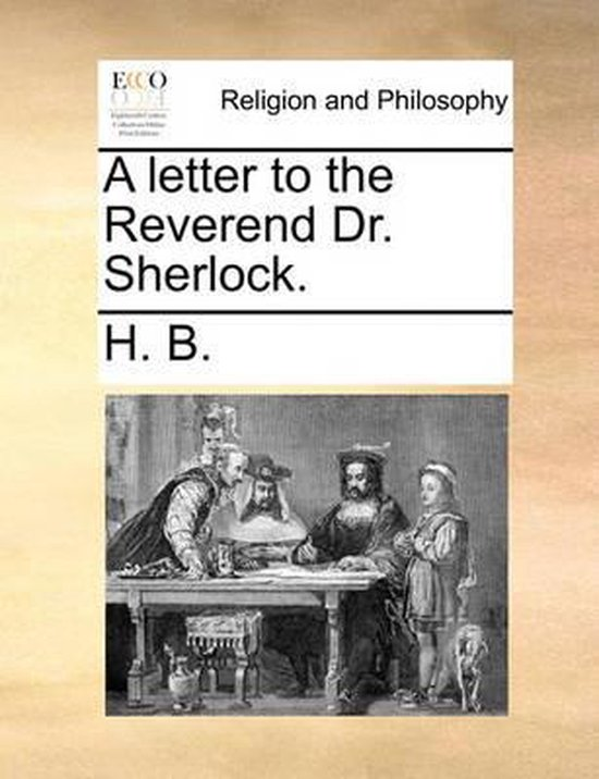 A Letter to the Reverend Dr. Sherlock.
