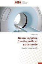 Neuro Imagerie Fonctionnelle Et Structurelle