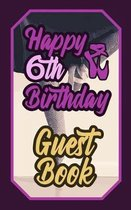 Happy 6th Birthday Guest Book