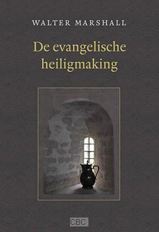 Evangelische heiligmaking - Marshall, Walter |