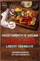 Vegetarisch und vegan Grillen leicht gemacht