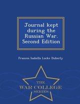 Journal Kept During the Russian War. Second Edition - War College Series