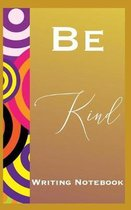 Be Kind Writing Notebook