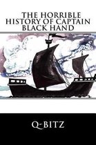 The Horrible History of Captain Black Hand
