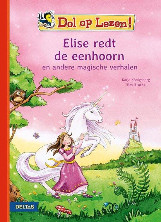 Dol op lezen! Elise redt de eenhoorn - Katja Königsberg |