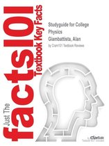 Studyguide for College Physics by Giambattista, Alan, ISBN 9780077491109