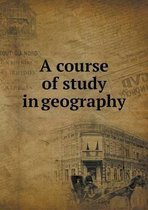 A Course of Study in Geography