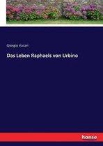 Das Leben Raphaels von Urbino