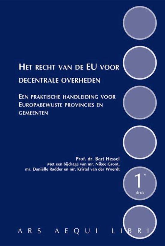 Ars Aequi Handboeken - Het recht van de EU voor decentrale overheden - Bart Hessel |