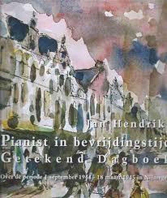 Pianist in bevrijdingstijd - Jan Hendriks  