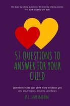 57 Questions to Answer for Your Child