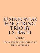 15 Sinfonias for String Trio by J.S. Bach (Viola)