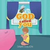 God Called You
