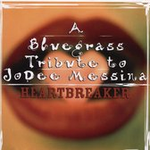 Heartbreaker: A Bluegrass Tribute to Jo Dee Messina