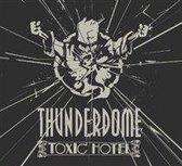 Thunderdome 2011 Toxic Hotel