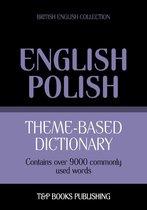 Theme-based dictionary British English-Polish - 9000 words