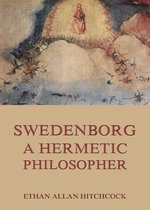 Swedenborg, A Hermetic Philosopher