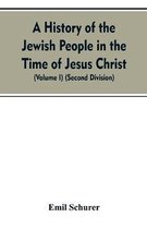 History of the Jewish People in the Time of Jesus Christ (Volume I) (Second Division)