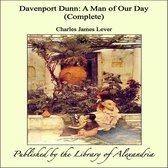 Davenport Dunn: A Man of Our Day (Complete)